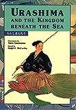 Urashima and the Kingdom Beneath the Sea (Kodansha's Children's Bilingual Classics)