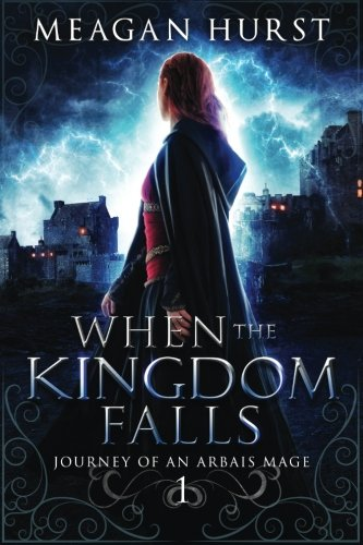 Download When the Kingdom Falls (Journey of an Arbais Mage) (Volume 1) PDF