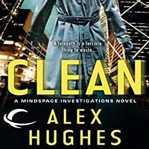 Free First Chapter from Clean: A Mindspace Investigations Novel Audiobook