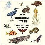 Sunshine State: Essays   Sarah Gerard