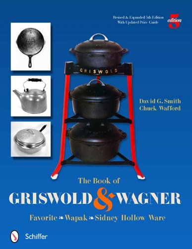 The Book of Griswold and Wagner: Favorite Wapak, Sidney Hollow (Cast Iron Guides)