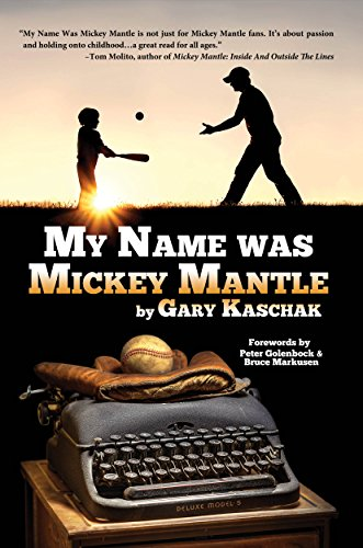 My Name Was Mickey Mantle by Gary Kaschak ebook deal