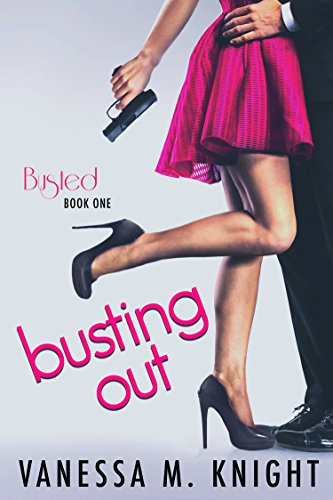 Busting Out (Busted Series Book 2)