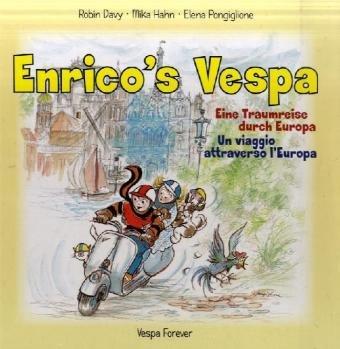 Enrico's Vespa. Enricos Vespa. Enrico Vespa: Eine Traumreise durch Europa/A Journey through Europe/Un voyage à travers Europe/Un viaggio attraverso l'Europa