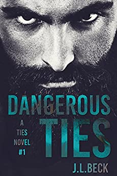 Dangerous Ties (A Ties Novel Book 1) by [Beck, J.L.]