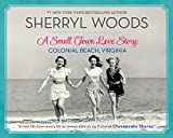 A Small Town Love Story: Colonial Beach, Virginia by  Sherryl Woods in stock, buy online here