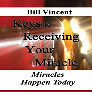 Keys to Receiving Your Miracle Audiobook