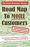 The Small Business Owners Road Map to More Customers, Matt Buchel, 1466331178