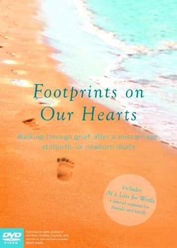 Footprints on Our Hearts: Walking through grief after a miscarriage, stillbirth, or newborn death