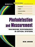 Photodetection and Measurement: Making Effective Optical Measurements for an Acceptable Cost (Professional Engineering)