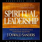 Spiritual Leadership: Principles of Excellence for Every Believer | J. Oswald Sanders