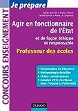 Agir en fonctionnaire de l'Etat et de façon éthique et responsable - Professeur des Ecoles: Fiches connaissances, Méthodologie, Sujets corrigés