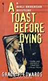 A Toast Before Dying, Grace F. Edwards, 0553579533