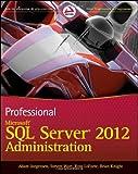 Professional Microsoft SQL Server 2012 Administration, Adam Jorgensen and Brian Knight, 1118106881