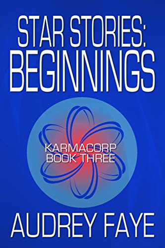 Star Stories - Beginnings (KarmaCorp Book 3)