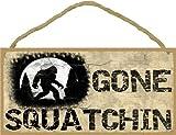 Cheap Gone Squatchin Sign Plaque Lodge Cabin Decor 5″x10″ Tan