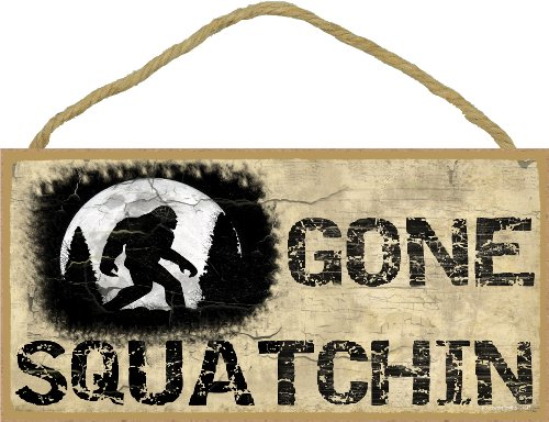 "Gone Squatchin Sign Plaque Lodge Cabin Decor 5""x10"" Tan"