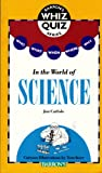 Who, What, When, Where, Why...In the World of Science, John Carlisle, 0812048547