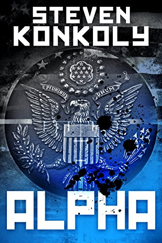 ALPHA (The Black Flagged Series Book 1) by [Konkoly, Steven]