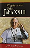 img - for Praying with Saint John XXIII book / textbook / text book