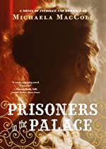 Prisoners in the Palace: How Princess Victoria became Queen with the Help of Her Maid, a Reporter, and a Scoundrel
