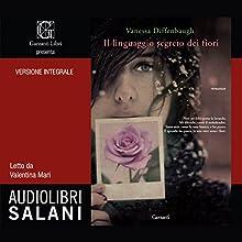 Il linguaggio segreto dei fiori Audiobook by Vanessa Diffenbaugh Narrated by Valentina Mari