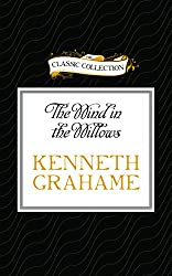 The Wind in the Willows (The Classic Collection)