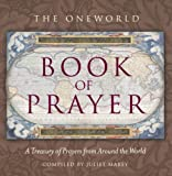 Oneworld Book of Prayer, Juliet Mabey, 1851686185