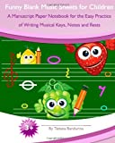 Funny Blank Music Sheets for Children, Tatiana Bandurina, 149549666X