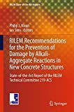 RILEM Recommendations for the Prevention of Damage by Alkali-Aggregate Reactions in New Concrete Structures: State-of-the-Art Report of the RILEM ... 219-ACS (RILEM State-of-the-Art Reports)