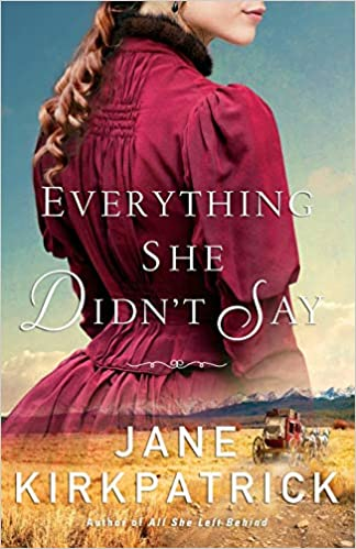 Image result for everything she didn't say by jane kirkpatrick
