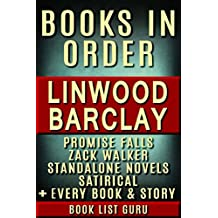Linwood Barclay Books in Order: Promise Falls series, Promise Falls short stories, Zack Walker series, all short stories, standalone novels, and nonfiction. (Series Order Book 37)