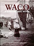 img - for Waco: A Sesquicentennial History by Patricia Ward Wallace (1999-02-01) book / textbook / text book