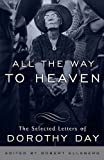All the Way to Heaven, Dorothy Day, 0767932811