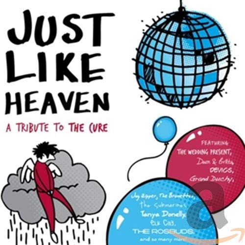 Just Like Heaven: A The Same day shipping To Tribute OFFicial shop Cure