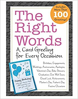 Right words for every occasion a greeting card for every occasion right words for every occasion a greeting card for every occasion publications international janice deal joanne mattern erika swanson geiss m4hsunfo