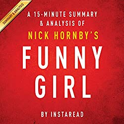 Funny Girl: A Novel by Nick Hornby: A 15-minute Summary & Analysis