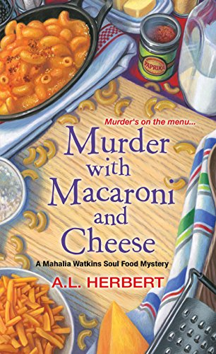 Murder with Macaroni and Cheese (A Mahalia Watkins Mystery Book 2)