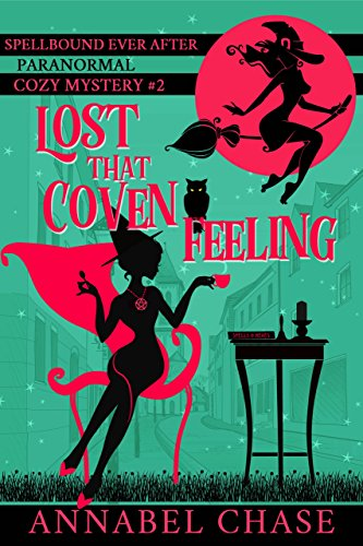 Lost That Coven Feeling (Spellbound Ever After Paranormal Cozy Mystery Book 2) cover
