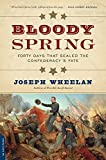 img - for Bloody Spring: Forty Days that Sealed the Confederacy's Fate book / textbook / text book