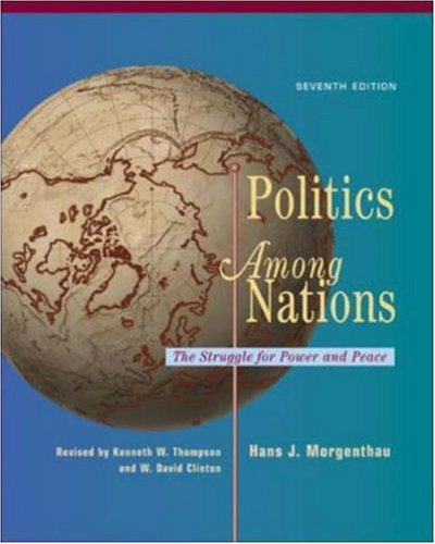 Politics Among Nations Hans Morgenthau, Kenneth Thompson and David Clinton