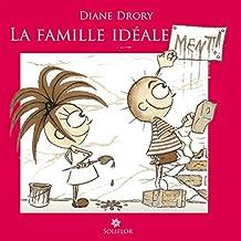 La Famille idéale...ment !: Regard d'une psychanalyste sur l'entourage familial (French Edition)
