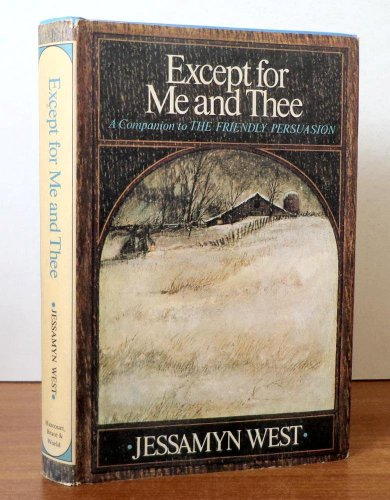 Except For Me And Thee by Jessamyn West