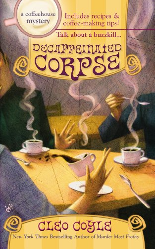Decaffeinated Corpse (A Coffeehouse Mystery Book 5)
