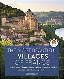 The Most Beautiful Villages of France 2019 Edition The Official Guide