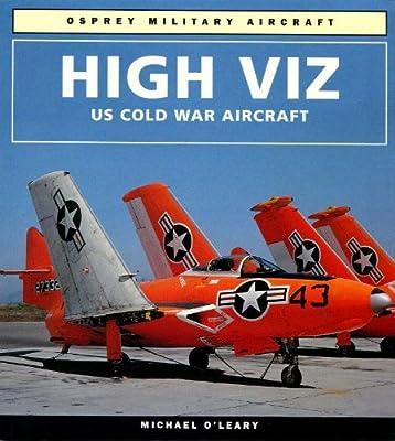 High Viz: U.S. Cold War Aircraft (Osprey Military Aircraft)