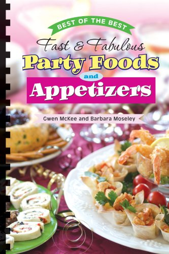 Fast & Fabulous Party Foods and Appetizers (Fast & Fabulous Cookbook Series 1) by Gwen McKee, Barbara Moseley