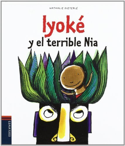 Iyok?y el terrible Nia / Iyoke and the terrible Nia Spanish ...