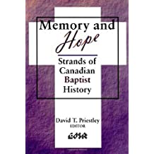 Memory and Hope: Strands of Canadian Baptist History