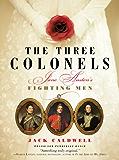 The Three Colonels: Jane Austen's Fighting Men